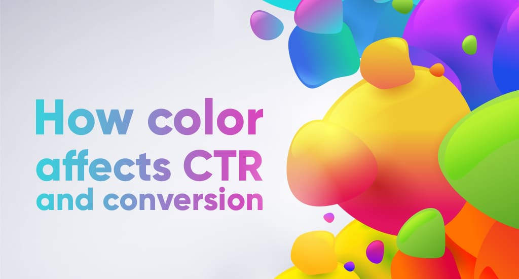 How color affects CTR and conversion