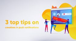 3 top tips on creatives in push notifications