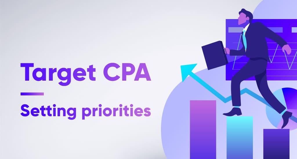 Target CPA: setting priorities