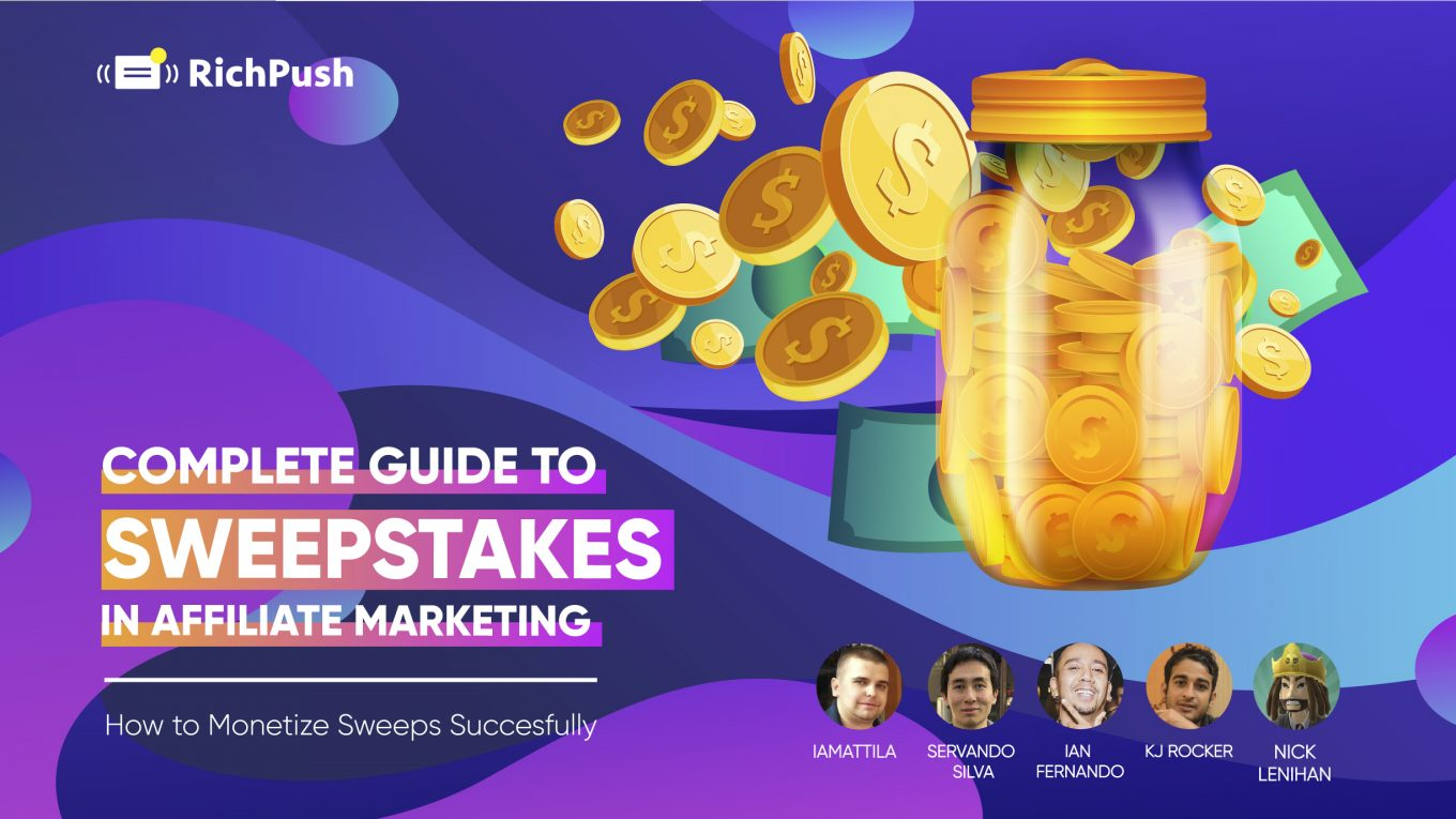 Download Complete Guide to Sweepstakes in Affiliate Marketing for free. How to Monetize Sweeps Successfully Insights from the Top affiliate experts and successful RichPush advertisers