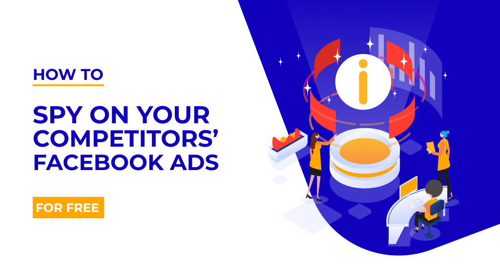 tutorial on How to Spy On Your Competitors' Facebook Ads for Free