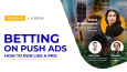 "Watch the webinar ""Betting on push ads. How to run like a pro"""