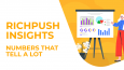 RichPush Insights: Numbers that tell a lot