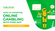 Case study: How to advertise online gambling with push ads