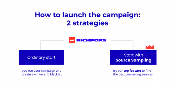 RichPops allows 2 strategies to launch the campaign. Pop ads earning is simple with them.