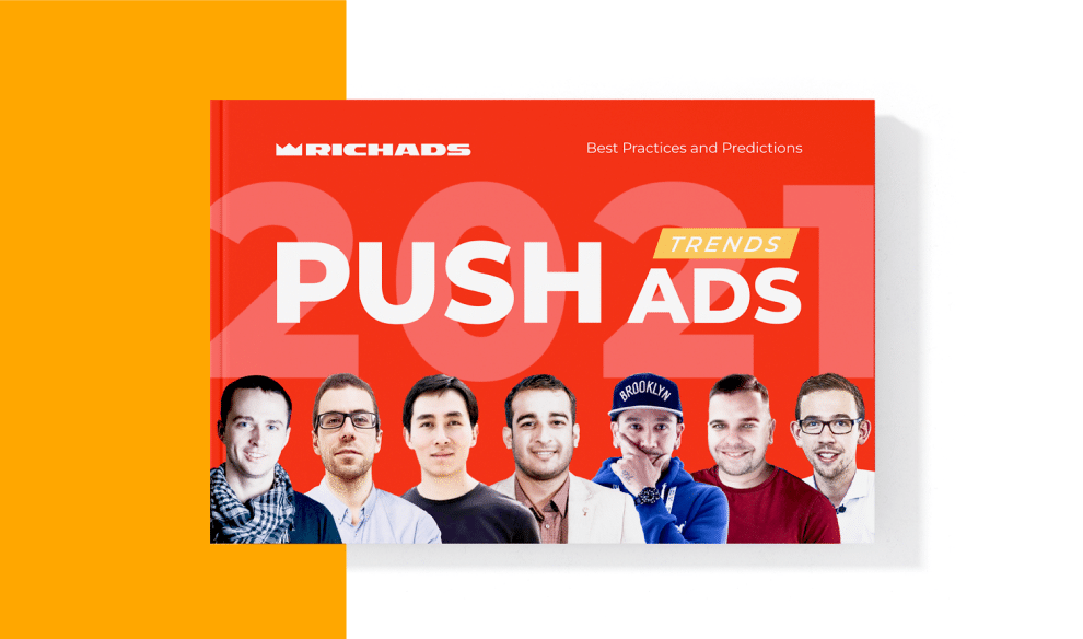 Push Ads Trends 2021_Experts Best Practices and Predictions